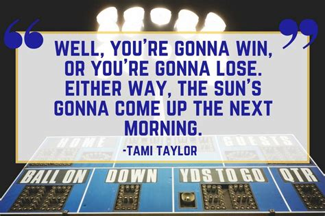 Friday Lights Quote by Our Favorite Friday Lights Quotes Southern Living