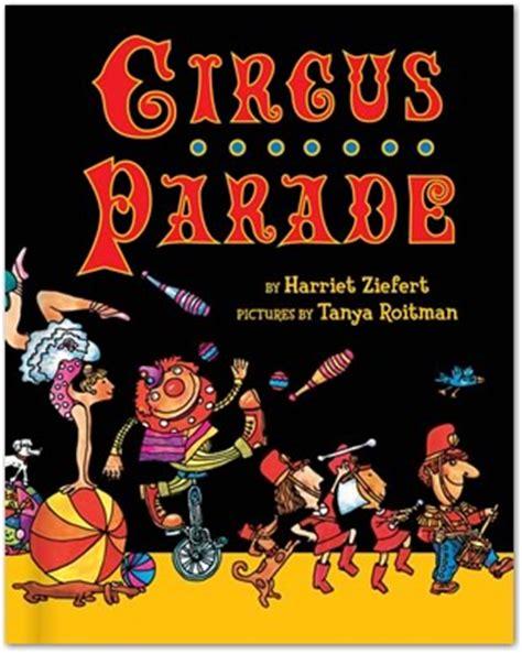 circus picture books readeo children s books circus parade harriet ziefert