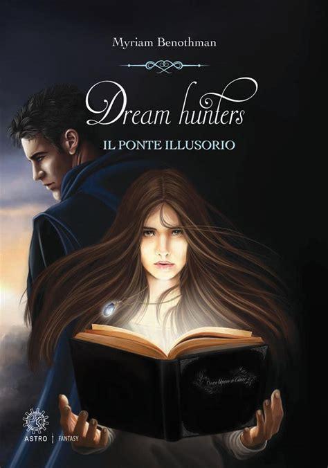 Dream Hunters Il Ponte Illusorio Myriam Benothman