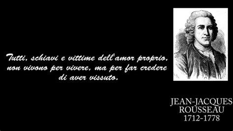 illuministi famosi frasi celebri di jean jacques rousseau