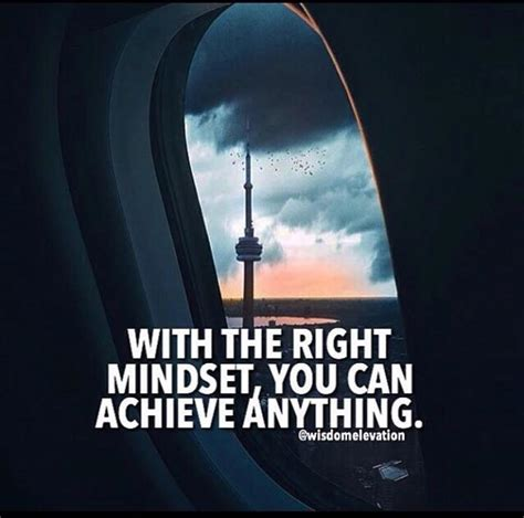 With The Proper inspirational positive quotes with the right mindset you can achieve anything quotesviral