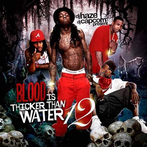 blood is thicker than water 12 ft lil wayne mixtape