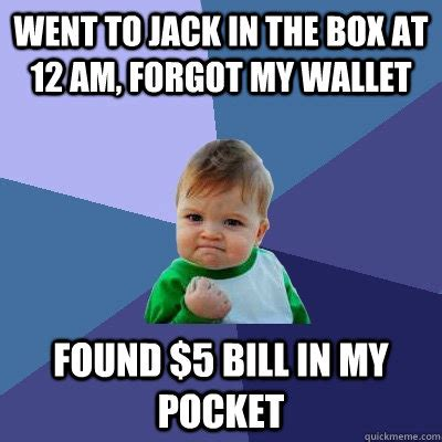 Meme Wallet - went to jack in the box at 12 am forgot my wallet found