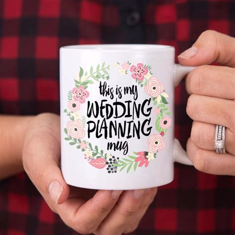"""This is My Wedding Planning Mug"" Gift for Bride ? Z"