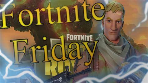 fortnite friday fortnite friday new season 3 update fortnite battle