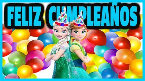 imagenes de feliz cumpleaños ana feliz cumplea 241 os elsa ana y kristoff de frozen youtube