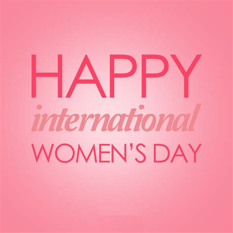 Happy International Womens Day by Happy International S Day 2018 Quotes Wishes