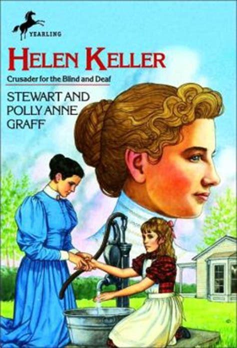 When Did Helen Keller Go Blind helen keller crusader for the blind and deaf by polly