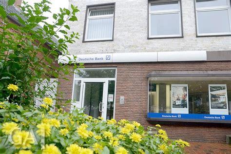 deutsche bank aurich öffnungszeiten papenburg deutsche bank wird geschlossen general anzeiger