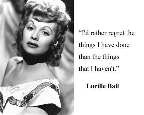 quotes by lucille lucille i quot i d rather regret quot quote 8 x 10 photo picture d1 ebay