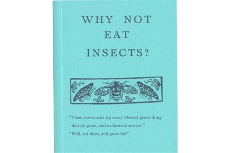 Why Not To Do An Mba Book by Book Why Not Eat Insects A Facsimile Reproduction Of A