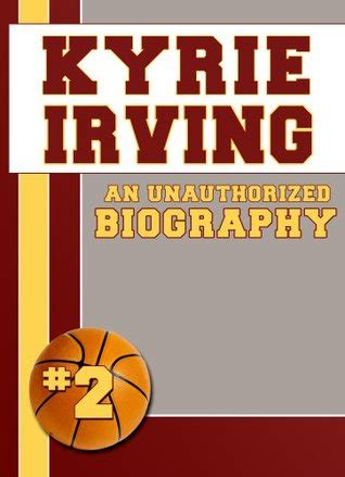 kyrie irving biography book kyrie irving an unauthorized biography by belmont and