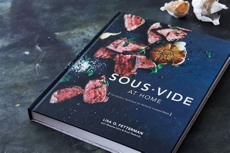sous vide cookbook 180 modern sous vide recipes the and science of precision cooking at home plus cocktails books they re here the 2017 piglet community picks