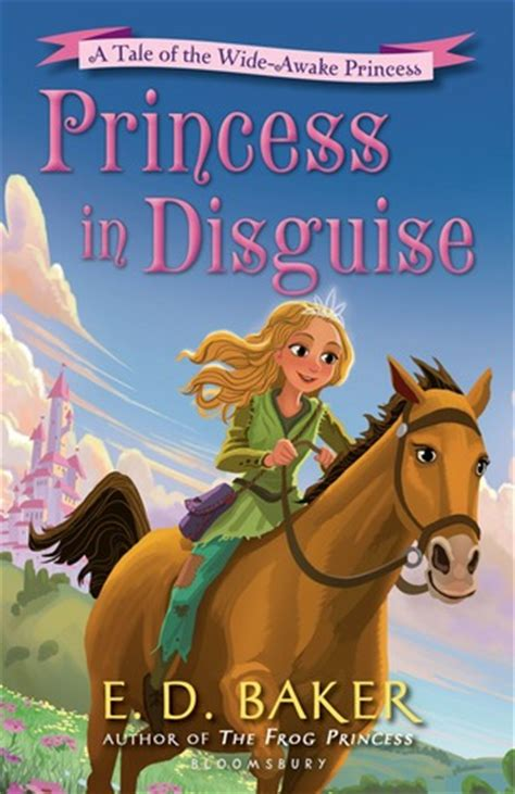 prince in disguise books princess in disguise the wide awake princess 4 by e d