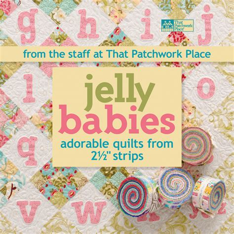 The Patchwork Place - that patchwork place jelly babies adorable quilts wise