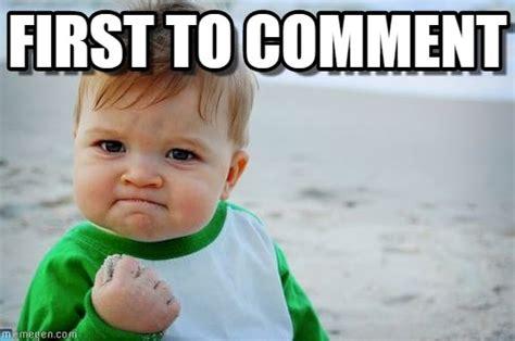 Comment Memes - first to comment success kid original meme on memegen