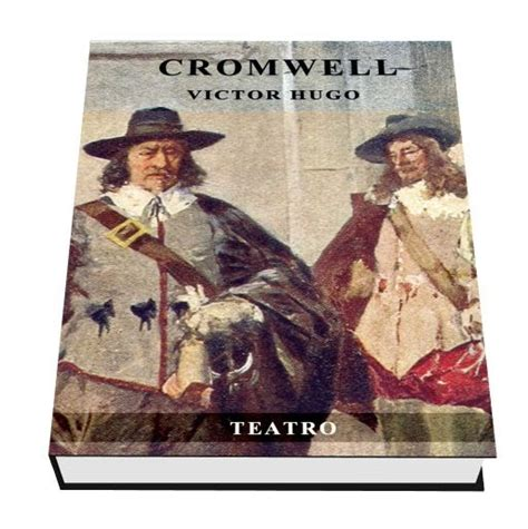 obras de vctor hugo biblioteca digital victor hugo cromwell