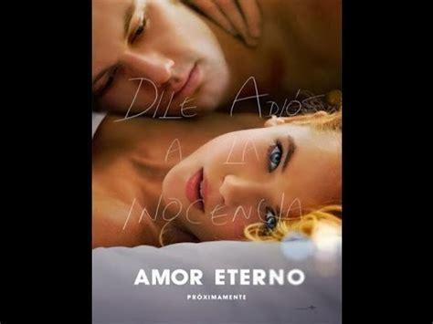 imagenes de amor eterno la pelicula amor eterno trailer star castle hd youtube