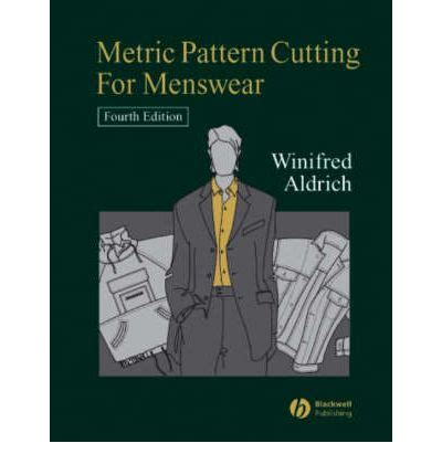 pattern cutting for menswear metric pattern cutting for menswear winifred aldrich 9781405131414