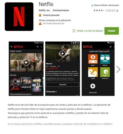 Play Store Netflix C 243 Mo Tener Netflix En El M 243 Vil Tecmoviles