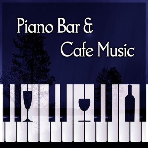 top piano bar songs piano bar cafe music time for break beautiful moments