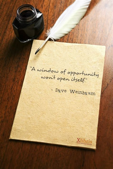 Windows That Dont Open Inspiration A Window Of Opportunity Won T Open Itself Dave