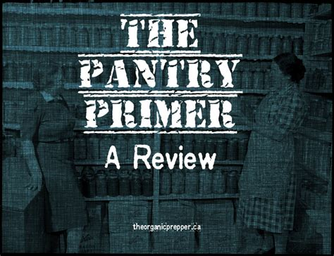 The Pantry Reviews by The Pantry Primer A Review The Organic Prepper