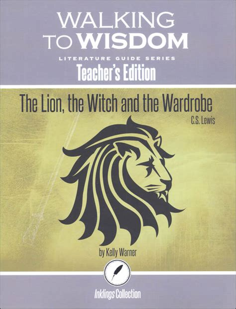 Witch And Wardrobe Study Guide by The Witch And The Wardrobe S Edition Literature Guide Walking To Wisdom 059512