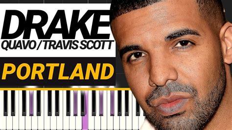 drake portland drake portland feat quavo travis scott piano