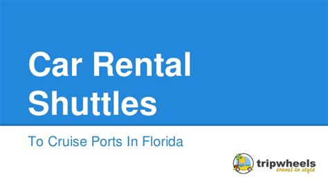 Car Rental In Port Florida by Car Rental Shuttles To Cruise Ports In Florida