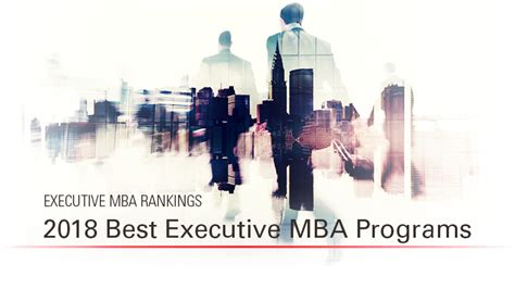 Best One Year Executive Mba Programs by The 2018 Best Executive Mba Program Rankings Exec