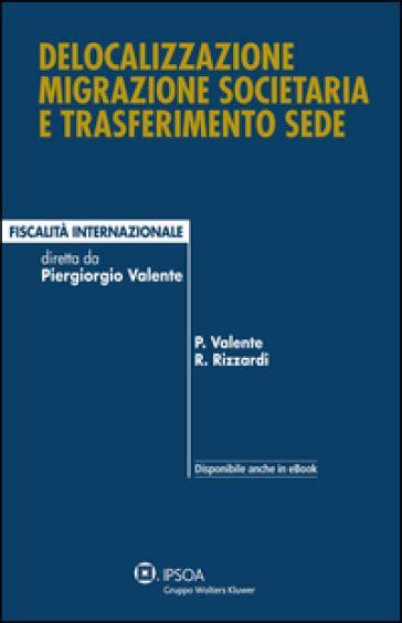 spostamento sede di lavoro delocalizzazione migrazione societaria e trasferimento