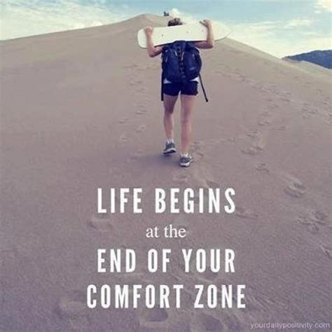 life begins when you get out of your comfort zone quote 42 life begins at the end of your comfort zone