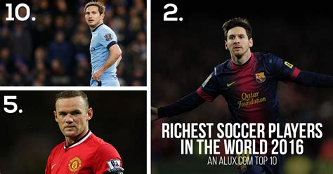 richest soccer players in the world 2017 alux