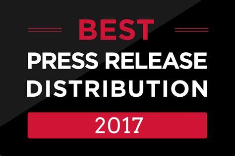 best press releases best press release distribution 2017 revealed us