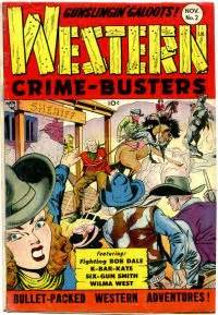 the complete western crime busters volumes 1 2 gwandanaland comics 531 532 gunslingin galoots bullet packed western adventures this book the whole series issues 1 10 western crime busters 2 trojan magazines