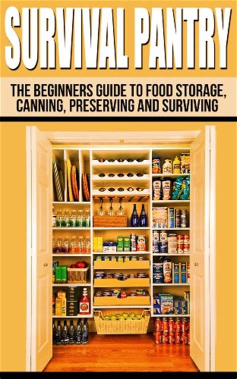 Survival Pantry by Ebook Survival Pantry The Beginners Guide To Food Storage
