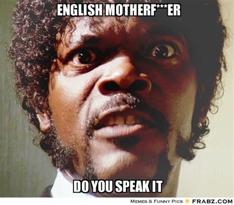 English Motherfucker Do You Speak It Meme - english motherfucker do you speak it by h311man on deviantart