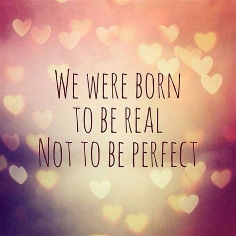 Born To Be Real we were born to be real not pictures photos and images for
