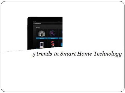 5 trends in home automation technology