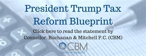trump tax reform president trump tax reform blueprint the cbm statement
