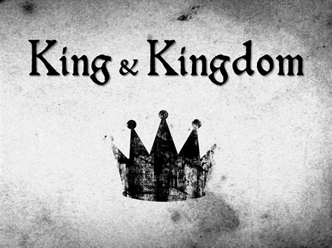 The Kingdom king and kingdom introduction the church at meadowlake