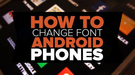 how to change the font on android how to change fonts on android 2016 with or without root