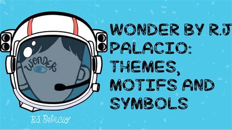 themes of book wonder r j palacio s wonder themes motifs and symbols