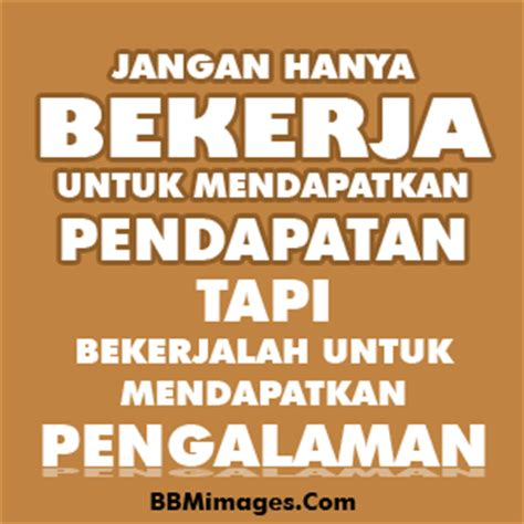 kata motivasi kerja penuh semangat terbaik katakata mutiara com gambar dp bbm motivasi kerja keras lucu semangat