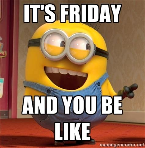 Adult Friday Memes - parents say minions happy meal toys curse mcdonald s