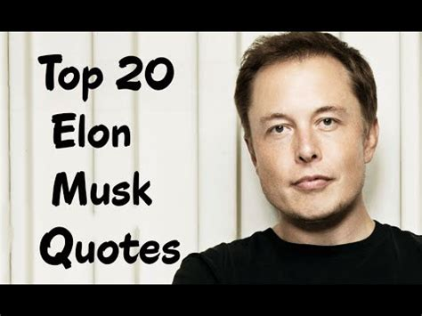 elon musk quotes tesla top 20 elon musk quotes the business magnate youtube