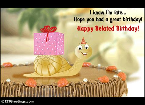 Late Happy Birthday Wishes Send This Belated Birthday Wish Free Belated Birthday