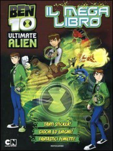 ben 10 libro 1445420341 ben 10 ultimate alien il mega libro con adesivi libro mondadori store