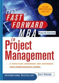 The Fast Forward Mba In Project Management 4th Edition the fast forward mba in project management 4th edition